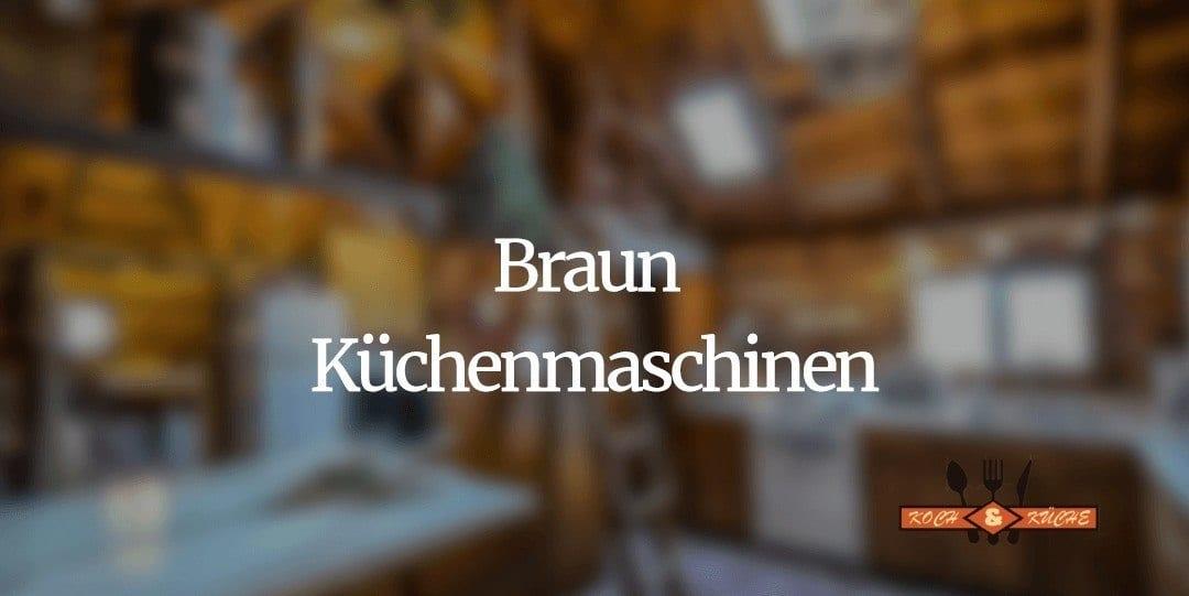 Braun Küchenmaschine im Test – Stabile und leise Food Prozessoren