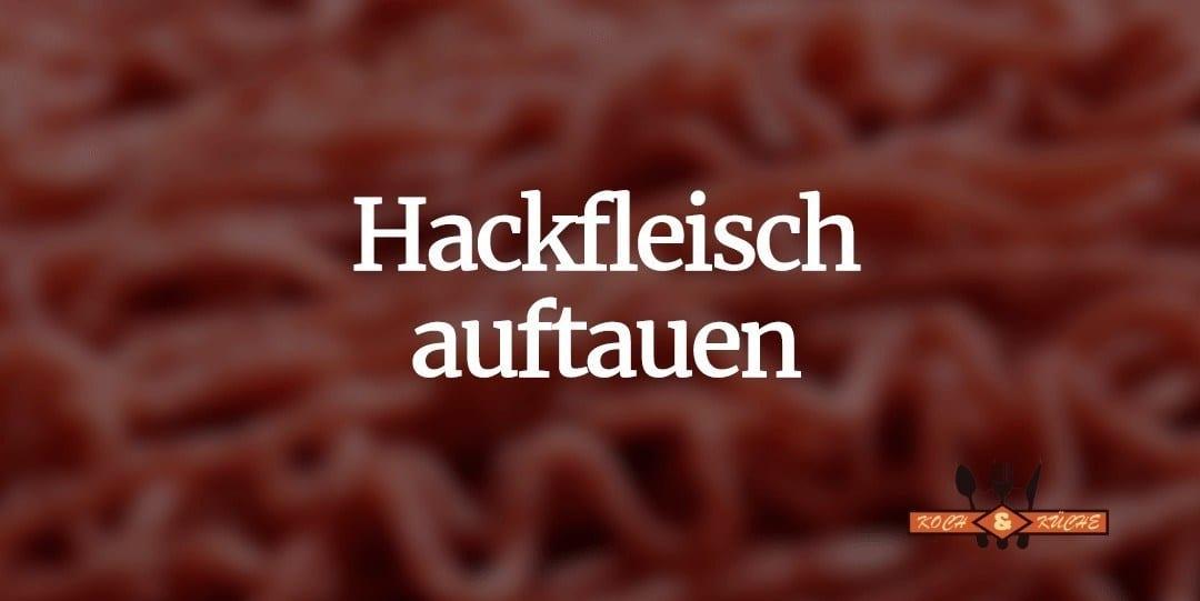 Die besten Tricks, um gefrorenes Hackfleisch schnell aufzutauen