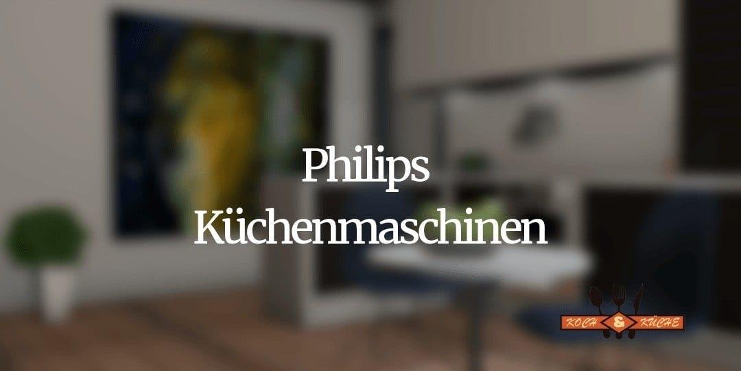 Die Philips Küchenmaschine im Test – Küchenhelfer sind wieder im Trend