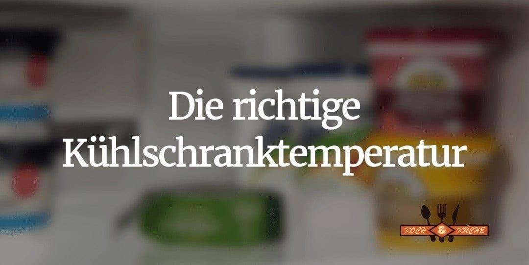 Länger frische Lebensmittel: Wie Du die Temperatur am Kühlschrank optimal einstellst!