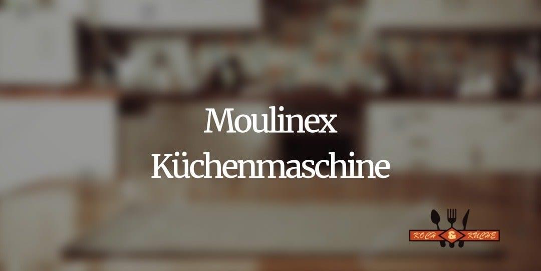 Eine Küchenmaschine von Moulinex spart Zeit und Geld