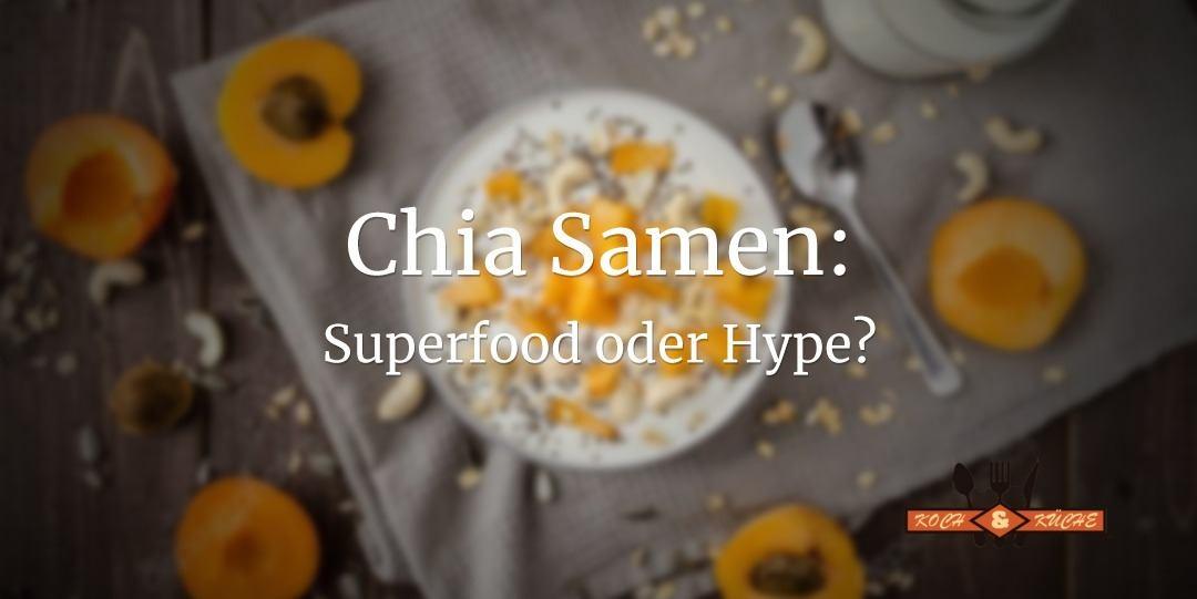 ᐅ Chia-Samen: Der Star unter den Superfoods