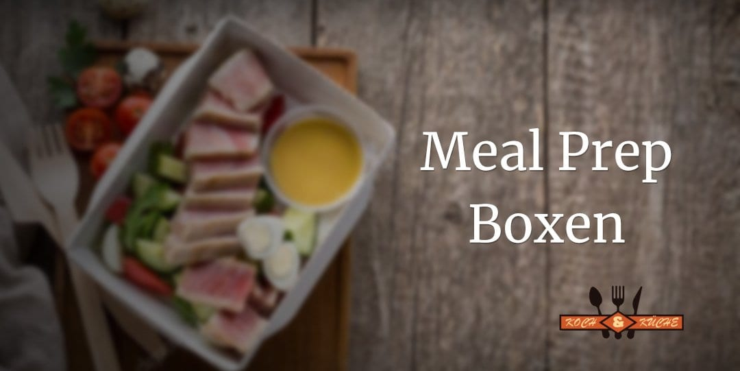 ᐅ Meal-Prep-Boxen im Test – Gesund und lecker schlemmen