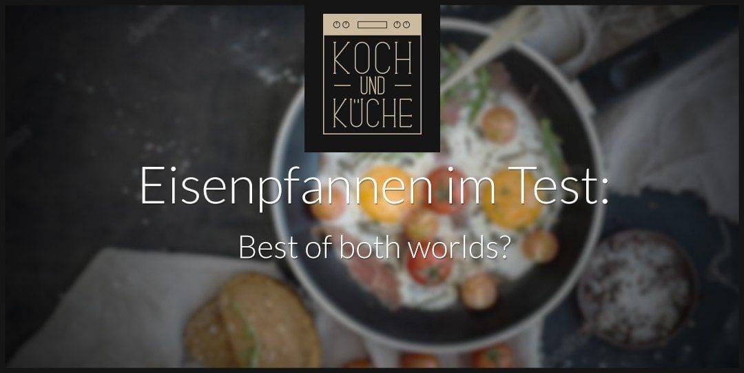 ᐅ Eisenpfannen-Test – Traditionelles und bewährtes Kochgeschirr