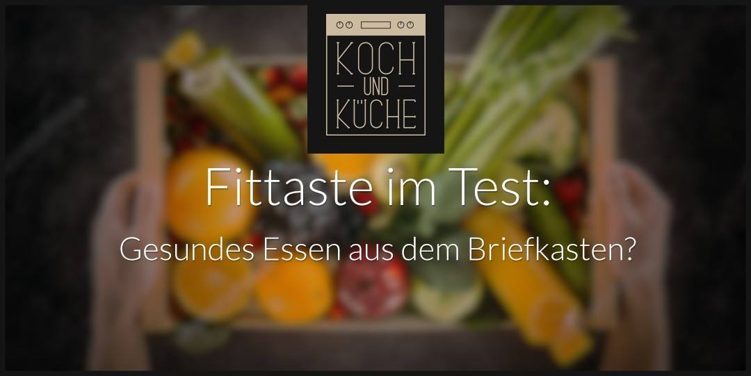 ᐅ Fittaste-Test – Meal-Prep für Sportler und Co.
