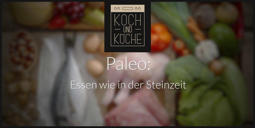 ᐅ Paleo – naturbelassenes Essen dank Steinzeit-Diät