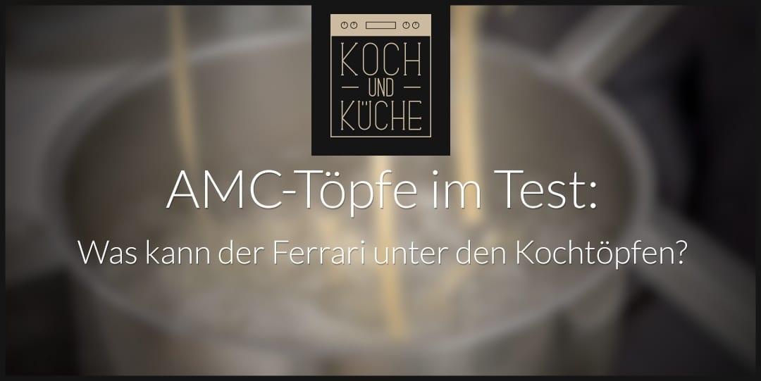 ᐅ AMC-Töpfe im Test: Die wichtigsten Fakten rund um AMC-Kochtöpfe