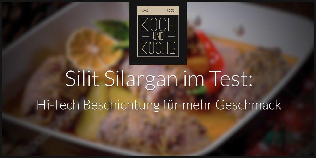 ᐅ Silit-Silargan Test: Die wichtigsten Fakten des Klassikers