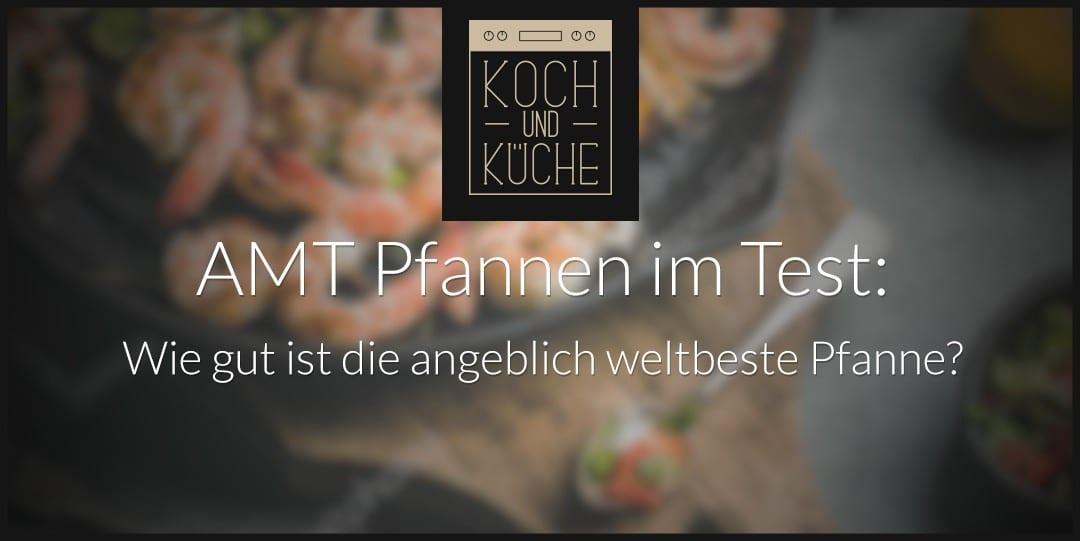 ᐅ AMT-Pfannen-Test