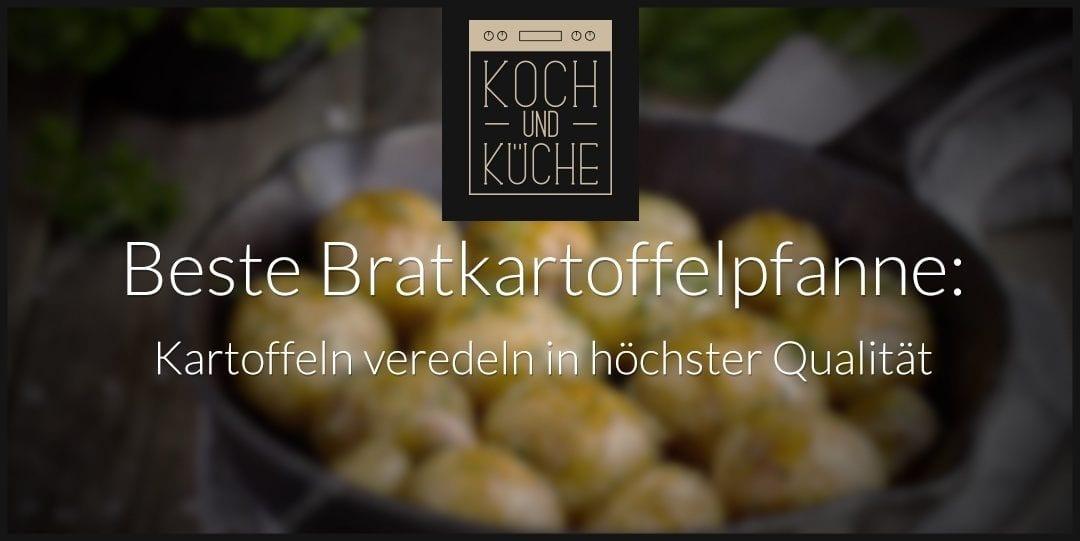 ᐅ Beste Pfanne für Bratkartoffeln