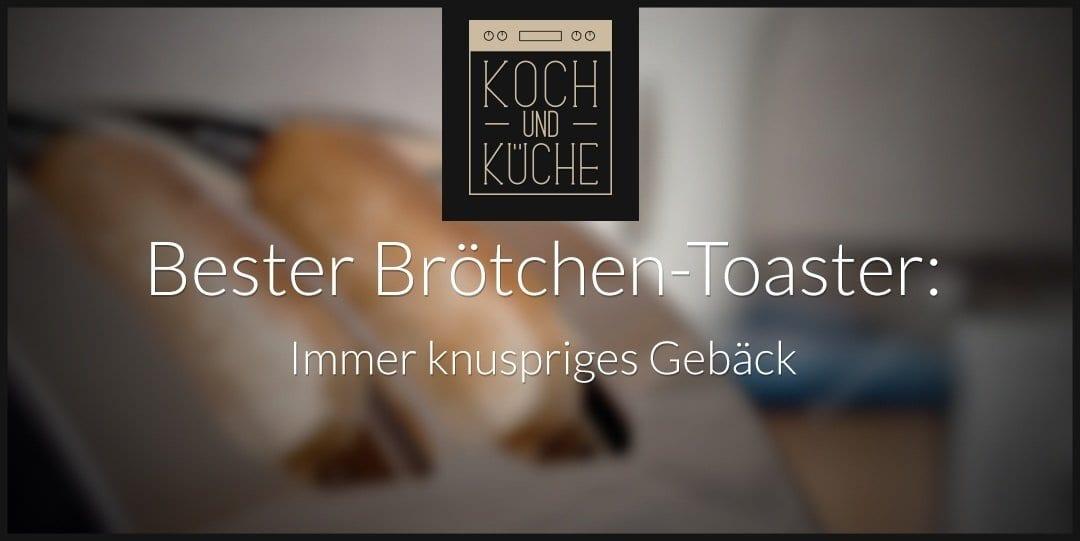 ᐅ Der beste Toaster für Brötchen – Knusprige Croissants und Co. aufbacken