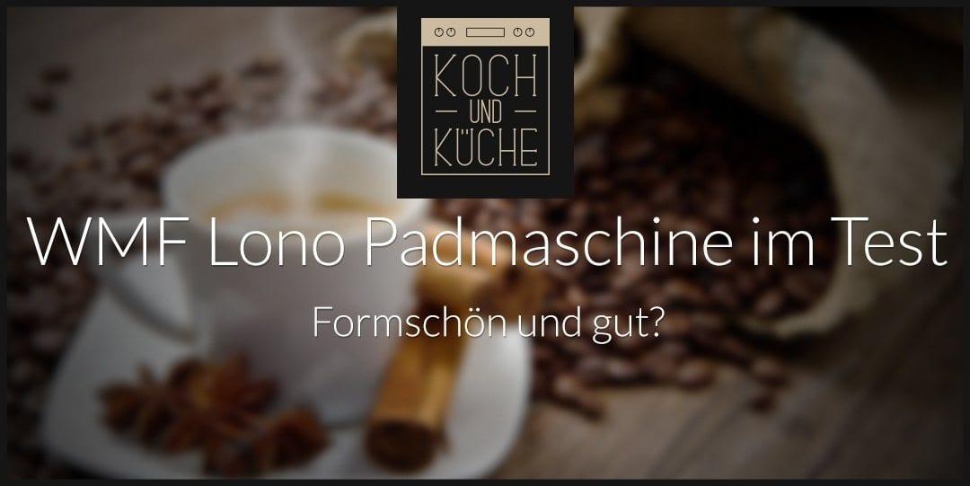 ᐅ WMF-Lono-Kaffeepadmaschinen-Test – Qualität trifft modernen Kaffeegenuss