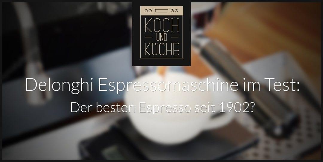 ᐅ DeLonghi Espressomaschine im Test