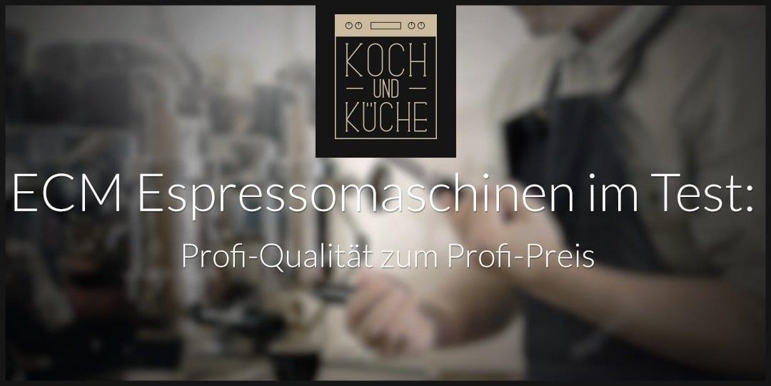ᐅ ECM Espressomaschine im Test: Eine professionelle Espressomaschine im Retro-Style