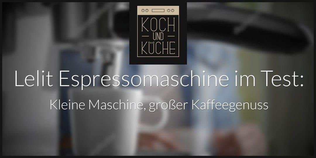 ᐅ Lelit Espressomaschine Test – Design trifft Funktionalität